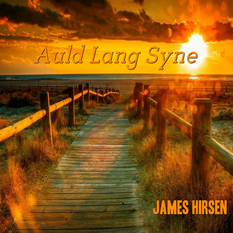 Auld Lang Syne - James Hirsen